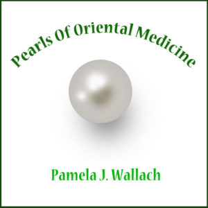 pearls of oriental medicine pamela j. wallach - blossom birth and wellness center phoenix arizona natural birth breastfeeding midwife doula pregnant